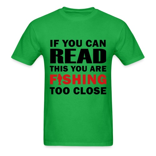 Fishing Too Close  - Men's T-Shirt