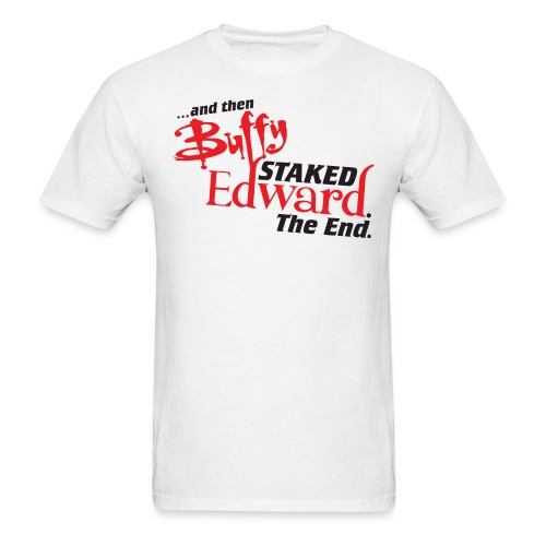 Buffy Staked Edward. The End.  - Men's T-Shirt
