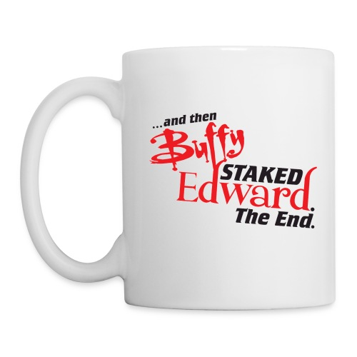 Buffy Staked Edward. The End.  - Coffee/Tea Mug