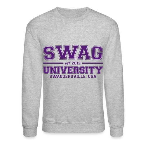 swag university sweatshirt - Crewneck Sweatshirt