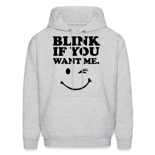 blink if you want me hoodie - Men's Hoodie