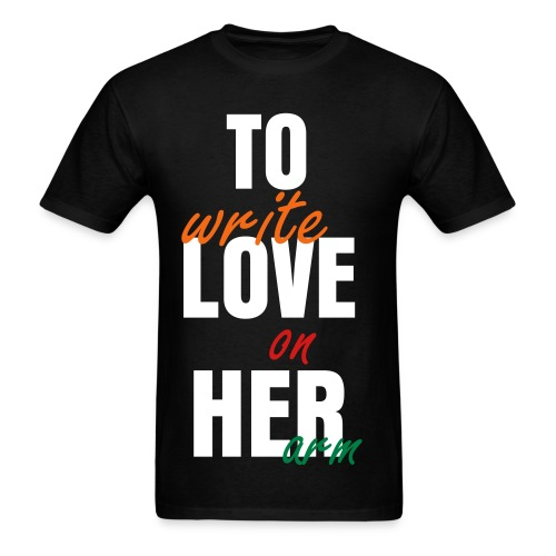 To Write Love on Her Arm - Men's T-Shirt
