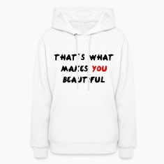 That's What Makes You Beautiful Hoodies