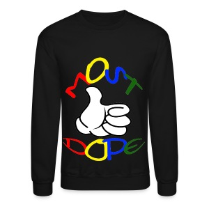 Most Dope - Crewneck Sweatshirt