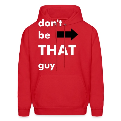 Don't Be That Guy Crash Course Hoodie - Men's Hoodie