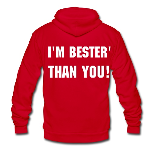 EXCLUSIVE BESTER'THAN YOU HODDIE! - Unisex Fleece Zip Hoodie