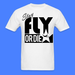 Stay Fly Or Die T-Shirts - stayflyclothing.com - Men's T-Shirt