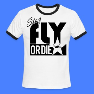 Stay Fly Or Die T-Shirts - stayflyclothing.com - Men's Ringer T-Shirt