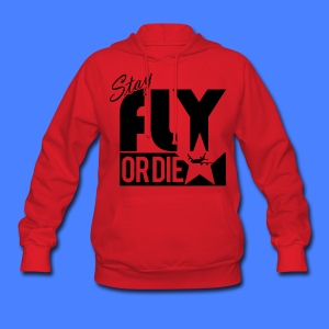 Stay Fly Or Die Hoodies - stayflyclothing.com - Women's Hoodie