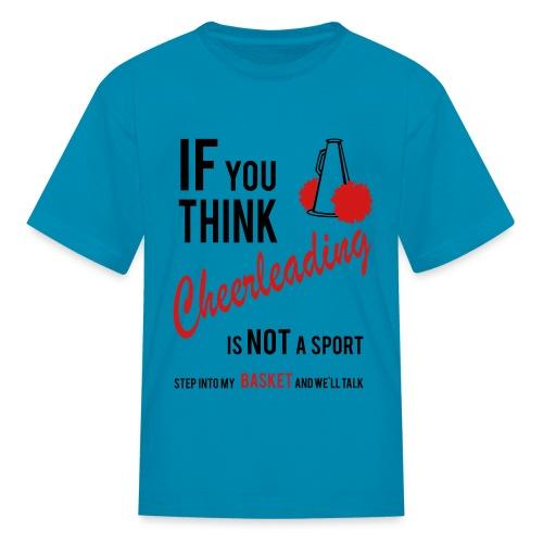 cheerleading is a sport! - Kids' T-Shirt