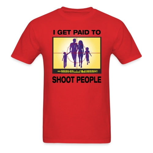 I Get Paid To Shoot People - Men's T-Shirt
