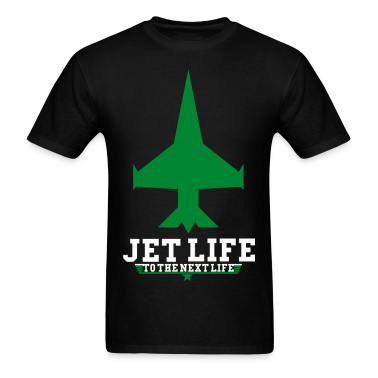 JET LIFE TO NEXT LIFE T-Shirts