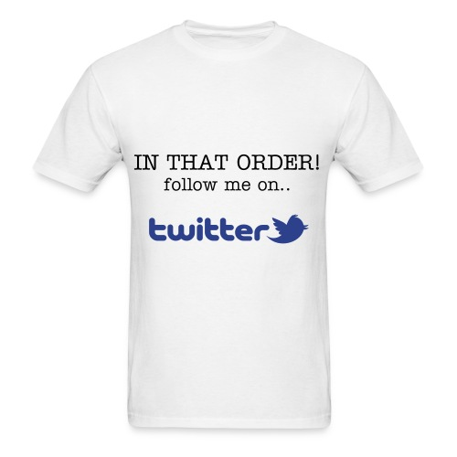 In That Order.... - Men's T-Shirt