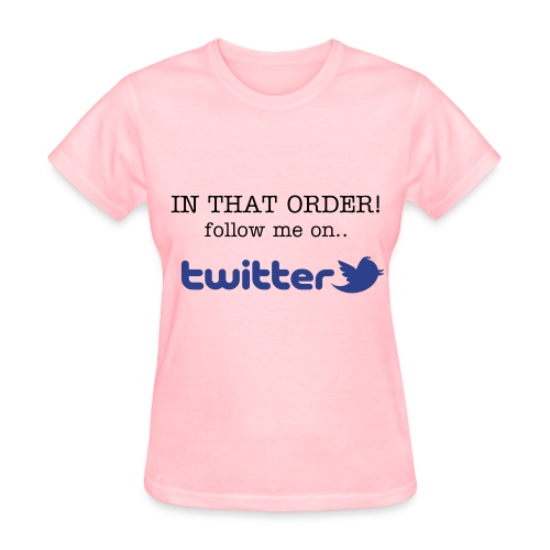 In That Order... - Women's T-Shirt