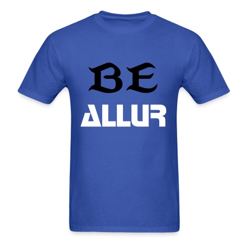 BE ALLUR T-SHIRT - Men's T-Shirt