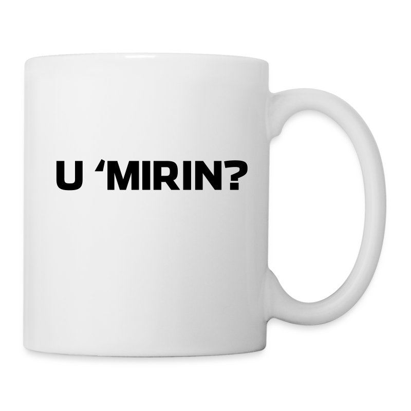 U 'Mirin? Mug - Coffee/Tea Mug