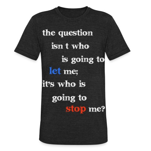 THE QUESTION (white) - Unisex Tri-Blend T-Shirt