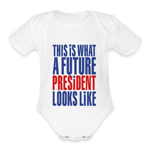 This is what a future president looks like - Short Sleeve Baby Bodysuit