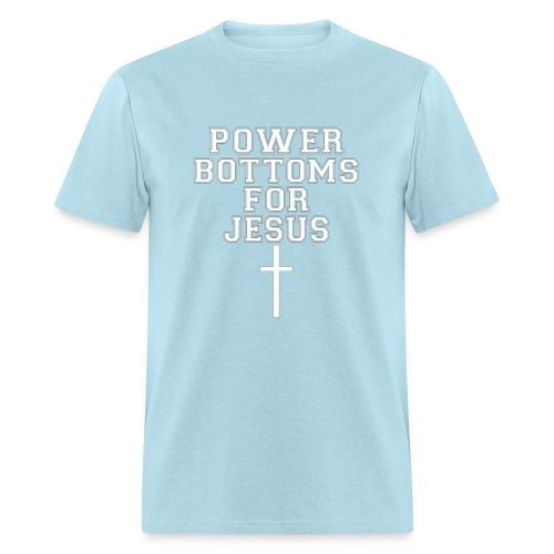 Power Bottoms for Jesus - Men's T-Shirt