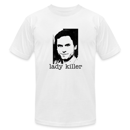 Men's Fine Jersey T-Shirt - Ted Bundy, everyone! Good ole Teddy was a lady killa fosho... High quality shirt by American Apparel.
