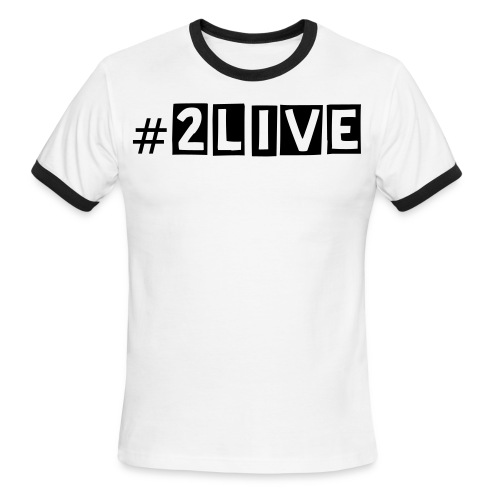 #2live - Men's Ringer T-Shirt
