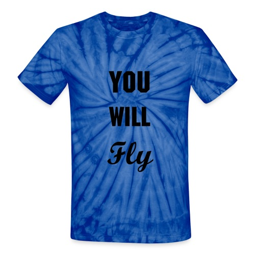 You Will Fly T - Unisex Tie Dye T-Shirt