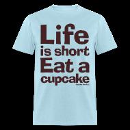 T-Shirts ~ Men's T-Shirt ~ Life is Short...Eat a Cupcake Men's Tee - Brown