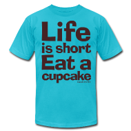 T-Shirts ~ Men's T-Shirt by American Apparel ~ Life is Short...Eat a Cupcake Mens Tee - Brown