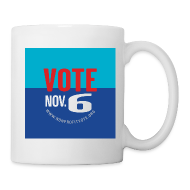 Mugs & Drinkware ~ Coffee/Tea Mug ~ Vote November 6 Mug