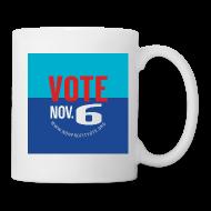 Mugs & Drinkware ~ Coffee/Tea Mug ~ Vote November 6 Mug
