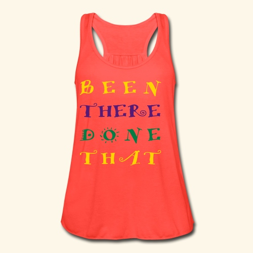 been there done that - Women's Flowy Tank Top by Bella