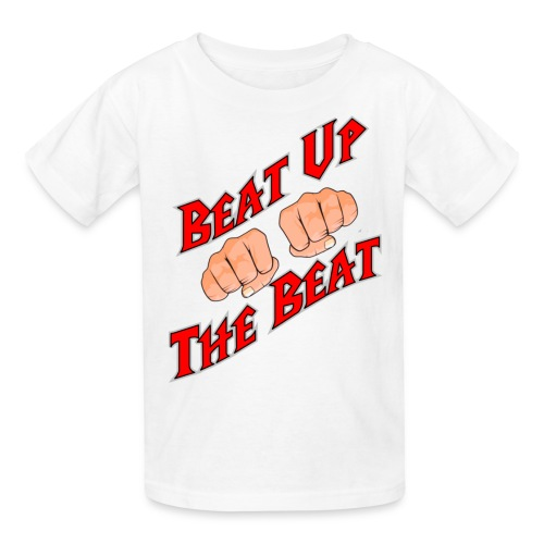 BEAT UP THE BEAT - Kids' T-Shirt