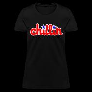 T-Shirts ~ Women's T-Shirt ~ Chill
