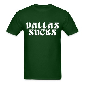 Dallas Sucks Shirt - Men's T-Shirt