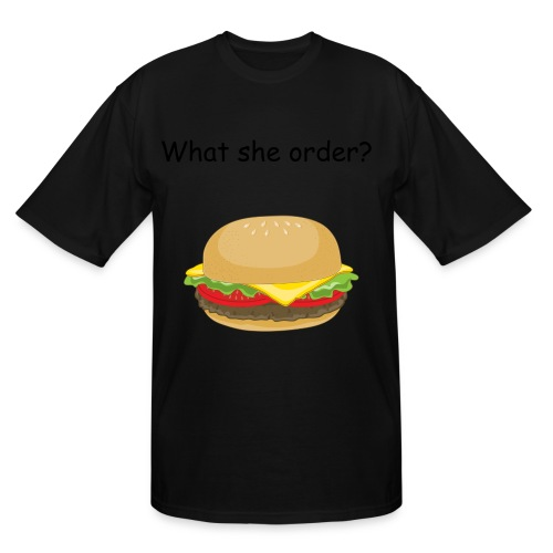 what she order - Men's Tall T-Shirt