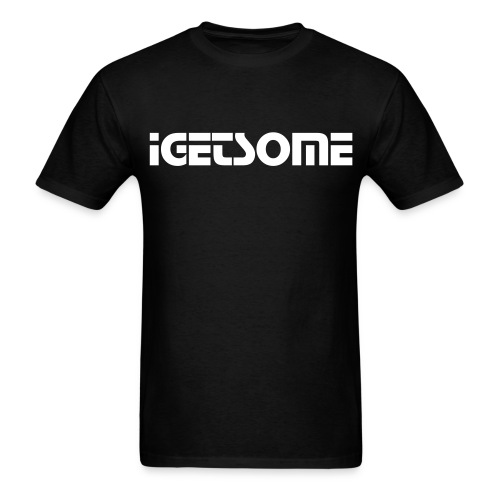 iGetSome - Men's T-Shirt