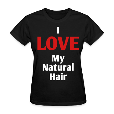 I LOVE My Natural Hair Women's T-Shirts