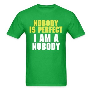 Nobody Is Perfect, I Am A Nobody - Men's T-Shirt
