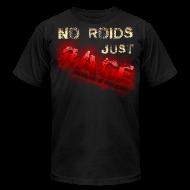 T-Shirts ~ Men's T-Shirt by American Apparel ~ No Roids- Red Tshirt