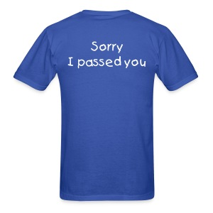 sorry i passed you - Men's T-Shirt