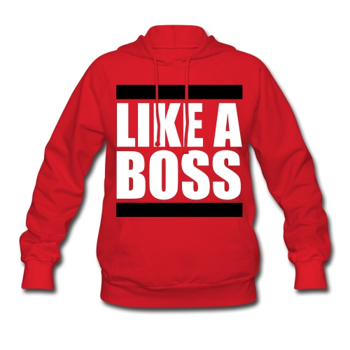 Lika a boss  - Women's Hoodie