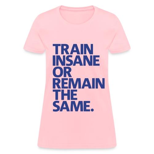 Go big or go home - Women's T-Shirt