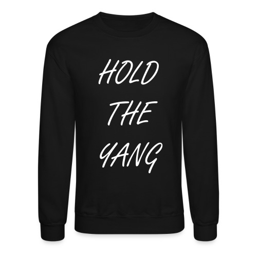 (Hold The Yang) Crewneck Sweater - Crewneck Sweatshirt
