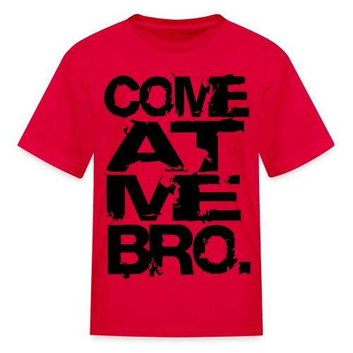COME AT ME BRO - Kids' T-Shirt