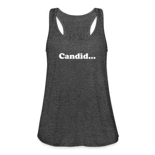 candid - Women's Flowy Tank Top by Bella