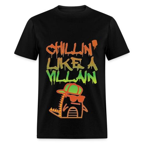 Chillin' Like A Villain - Men's T-Shirt