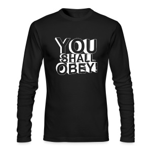 Men's Long Sleeve T-Shirt by Next Level - Obey Clan,obey,obey agony,obeyalliance