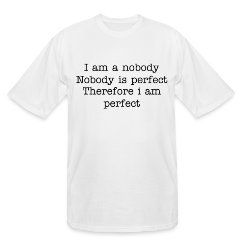 Nobody's quote T-Shirt - Men's Tall T-Shirt