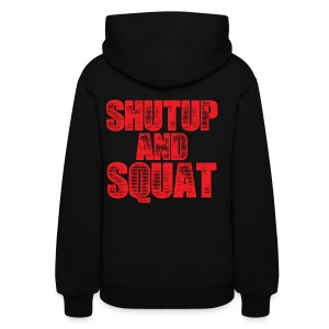ShutUp And Squat (distressed red type) Womens Hoodie - Women's Hoodie