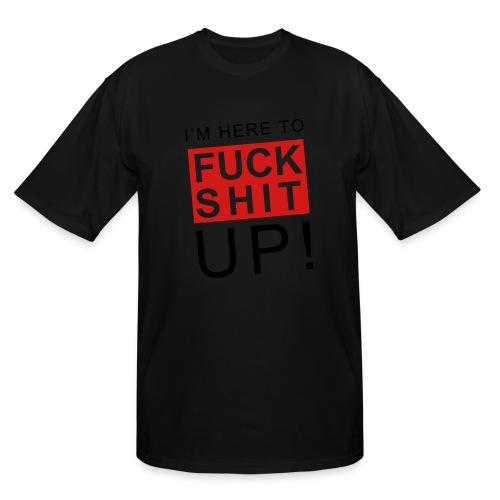 F SH!T UP - Men's Tall T-Shirt